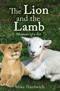 Lion and the Lamb - Memoirs of a Vet
