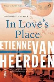 In Love's Place by Etienne van Heerden