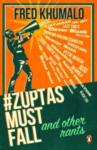 9781776091072 - #ZuptasMustFall, and other rants - Fred Khumalo